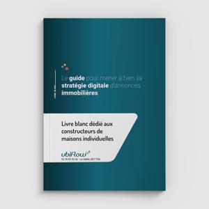 """Couverture avec un dégradé de bleu du livre blanc intitulé """"Guide pour mener à bien sa stratégie digitale d'annonces immobilières"""" à destination des constructeurs de maisons individuelles."""